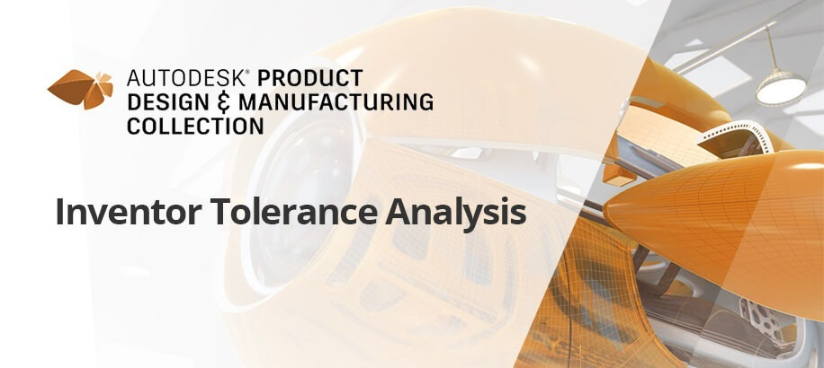 Inventor 2020: Tolerance Analysis Release