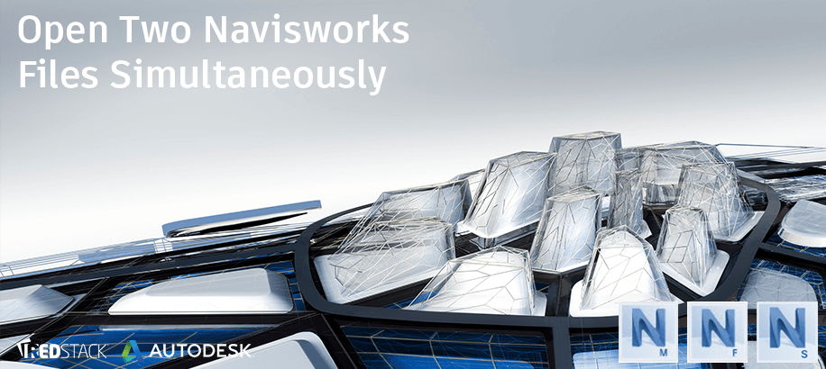Open two Navisworks Files Simultaneously