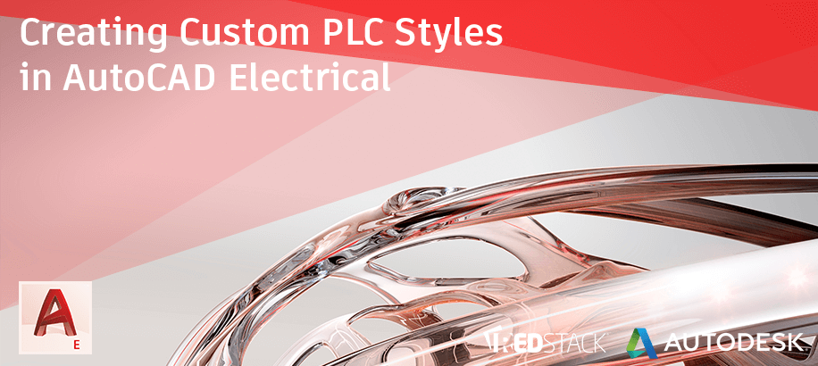 Creating Custom PLC Styles in AutoCAD Electrical