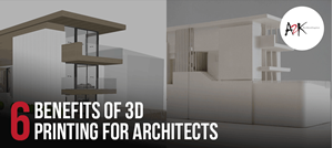 6 Benefits of 3D printing for Architects