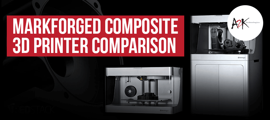 Markforged Composite 3D Printer Comparison