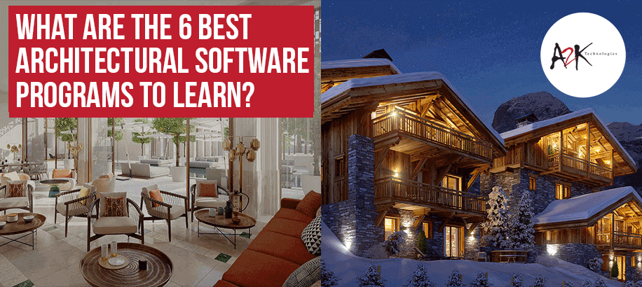 What are the 6 Best Architectural Software Programs to Learn?