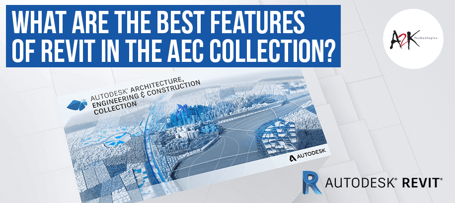 What are the best features of Revit in the AEC Collection?