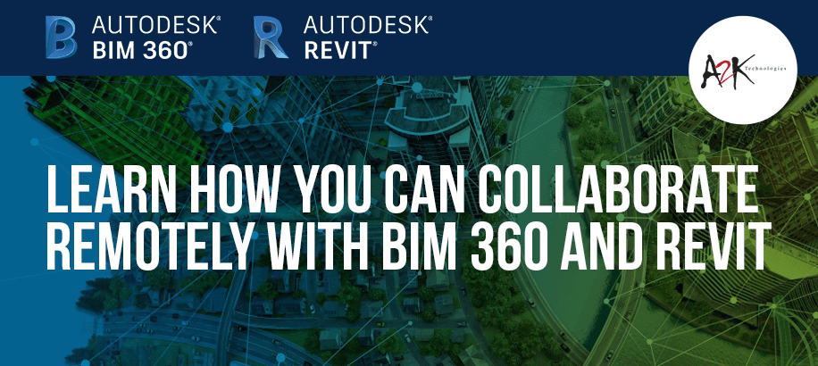 Learn how you can collaborate remotely with BIM 360 and Revit