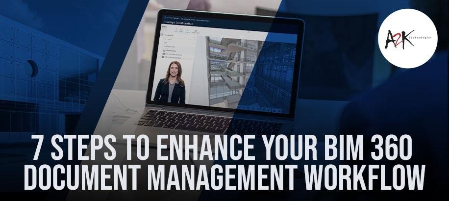 7 Steps to enhance your BIM 360 Document Management workflow