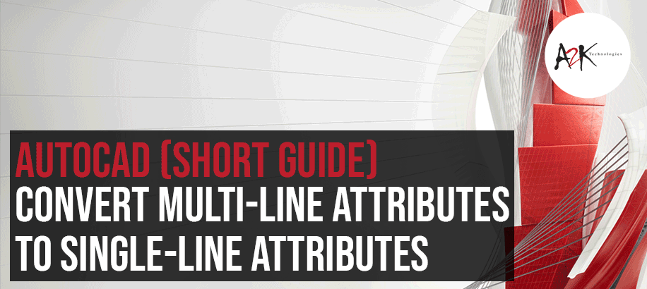 Convert Multi-line Attributes to Single-line Attributes