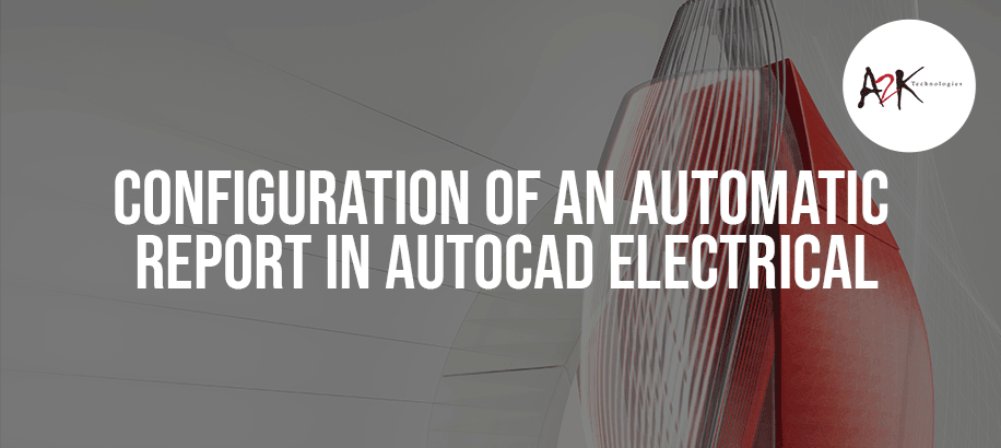 Configuration of an Automatic Report in AutoCAD Electrical