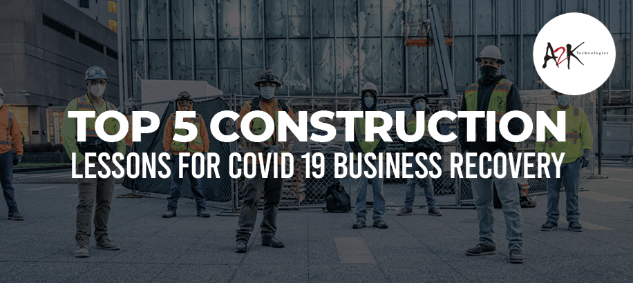 Top 5 Construction lessons for COVID 19 Business Recovery